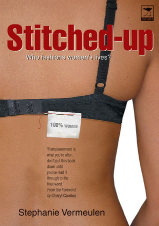 Stitched Up: Who Fashions Womens Lives?  by  Stephanie Vermeulen