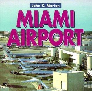 Miami Airport  by  John Kennedy Morton