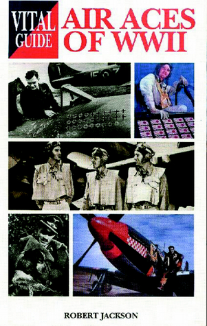 Air Aces Of World War 2 -Vital G  by  Robert Jackson