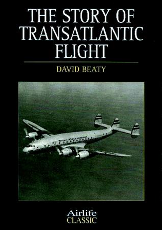 Story of Transatlantic Flight David Beaty