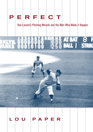 Miracle: The Legacy of Don Larsens Miracle Game  by  Lew Paper