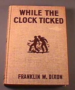 While the Clock Ticked (Hardy Boys, #11) Franklin W. Dixon