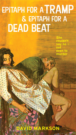 Epitaph for a Tramp & Epitaph for a Dead Beat: The Harry Fannin Detective Novels  by  David Markson