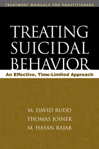 Treating Suicidal Behavior: An Effective, Time-Limited Approach  by  M. David Rudd