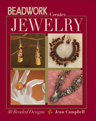 Beadwork Creates Jewelry  by  Jean Campbell