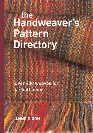 The Handweavers Pattern Directory Anne Dixon