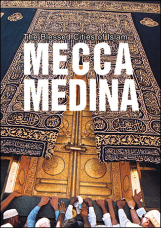 The Blessed Cities of Islam: Mecca-Medina  by  Faruk Aksoy