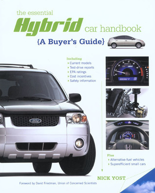 The Essential Hybrid Car Handbook: A Buyers Guide  by  Nick Yost
