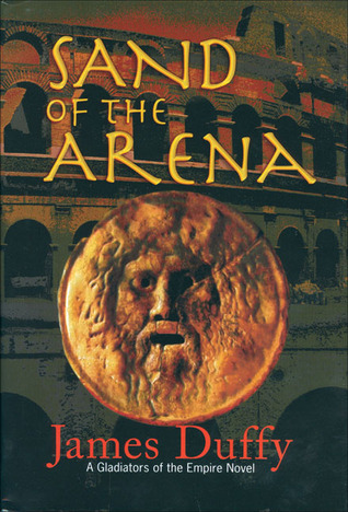 The Fight for Rome: A Gladiators of the Empire Novel  by  James Duffy