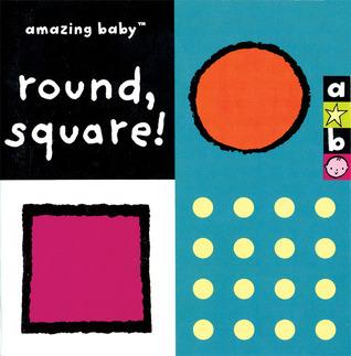 Amazing Baby: Round, Square! Amanda Wood