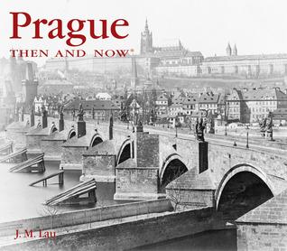 Prague Then and Now Jenni Meili Lau