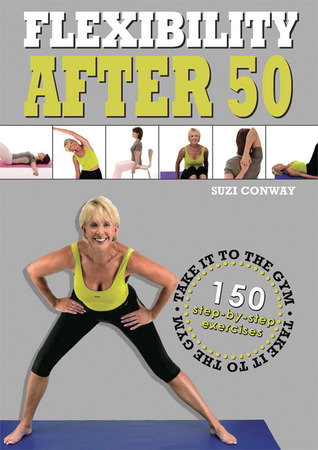 Flexibility After 50  by  Suzi Conway