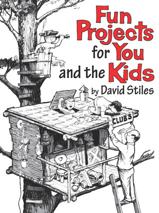 Fun Projects for You and the Kids: David Stiles  by  David Stiles