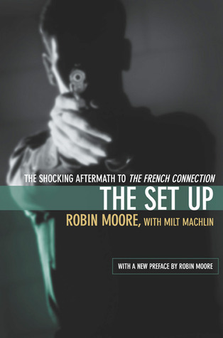 The Set Up: The Shocking Aftermath to The French Connection Robin Moore