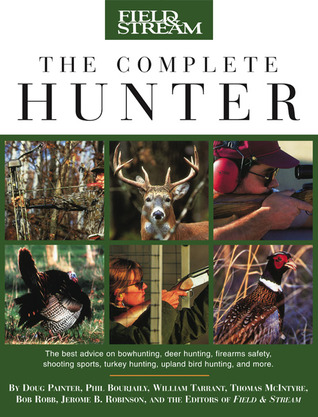 Field & Stream The Complete Hunter Doug Painter