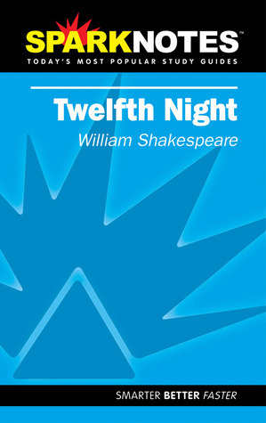 Twelfth Night (SparkNotes Literature Guide) SparkNotes