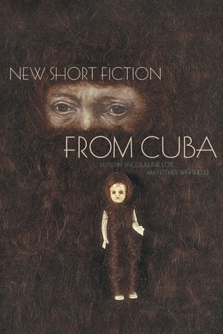 New Short Fiction from Cuba Jacqueline Loss