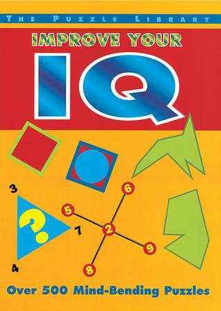 Improve Your IQ: Over 500 Mind-Bending Puzzles Deborah Hercun