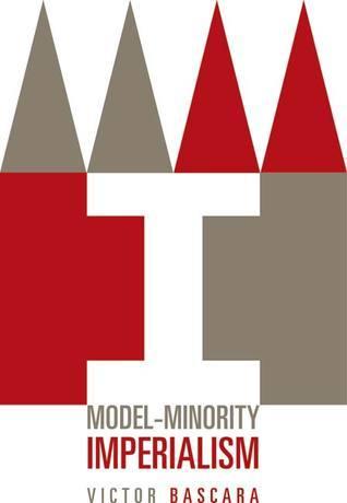 Model-Minority Imperialism Victor Bascara