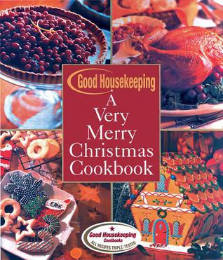 Good Housekeeping A Very Merry Christmas Cookbook Good Housekeeping