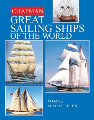 Chapman Great Sailing Ships of the World  by  Otmar Schauffelen