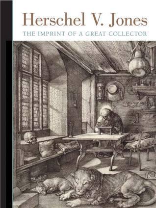 Herschel V. Jones: The Imprint of a Great Collector  by  Lisa Dickinson Michaux