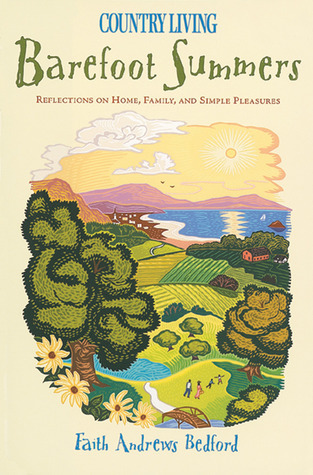 Country Living Barefoot Summers: Reflections on Home, Family, and Simple Pleasures  by  Faith Andrews Bedford