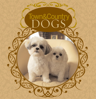 Town & Country Dogs Town & Country Magazine