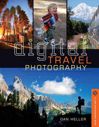 A Digital Photographers Guide to Model Releases: Making the Best Business Decisions with Your Photos of People, Places and Things Dan Heller
