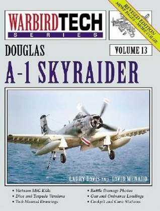 Douglas A-1 Skyraider - WarbirdTech Volume 13  by  Larry Davis