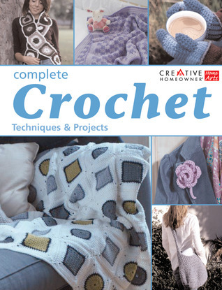 Complete Crochet: Techniques and Projects  by  Sue Whiting