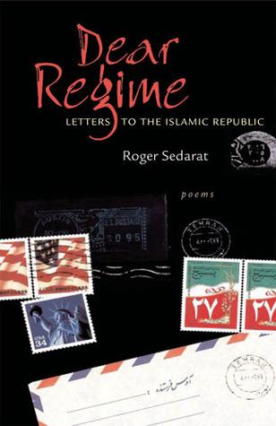 Dear Regime: Letters to the Islamic Republic  by  Roger Sedarat