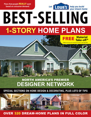 Lowes Best-Selling 1-Story Home Plans  by  Creative Homeowner