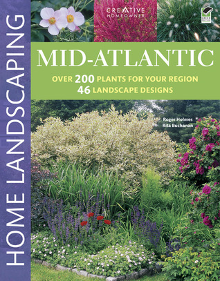 Mid-Atlantic Home Landscaping  by  Roger Holmes