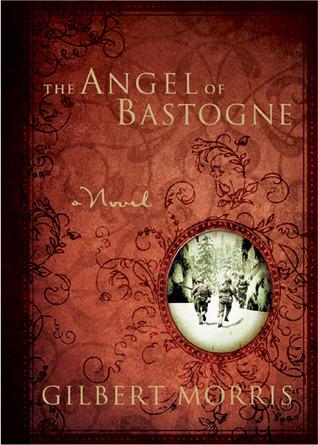 The Angel of Bastogne Gilbert Morris