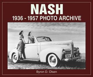 Nash: 1936-1957 Photo Archive Byron Olsen