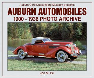 Auburn Automobiles: 1900-1936 Photo Archive  by  Jon M Bill