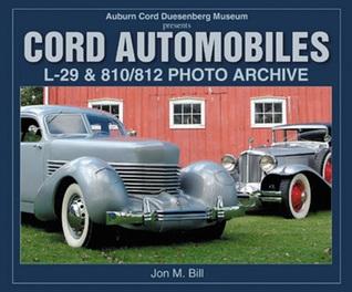 Cord Automobiles: L-29 & 810/812 Photo Archive  by  Jon Bill