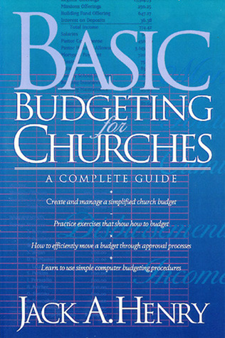 Basic Budgeting for Churches: A Complete Guide Jack A. Henry