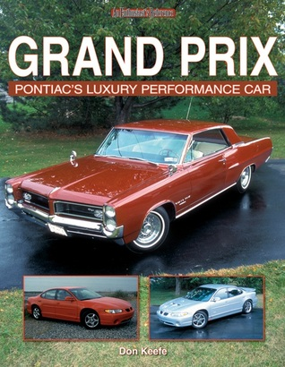 Grand Prix: Pontiacs Luxury Performance Car Don Keefe