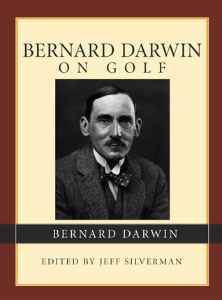 Bernard Darwin On Golf  by  Bernard Darwin