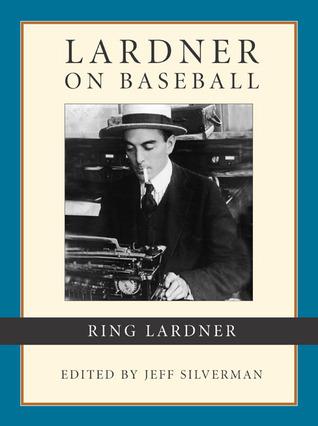 Lardner on Baseball Ring Lardner