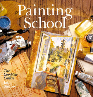 Painting School: The Complete Course Ian Simpson