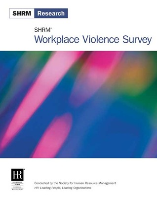 SHRM Workplace Violence Survey Society for Human Resource Management