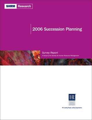 2006 Succession Planning  by  Society for Human Resource Management