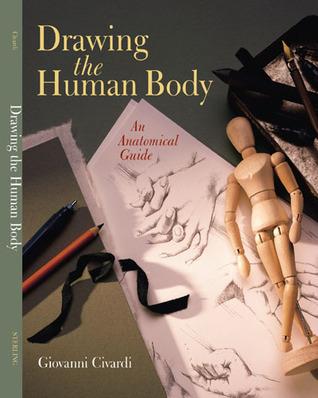 Drawing the Human Body: An Anatomical Guide Giovanni Civardi