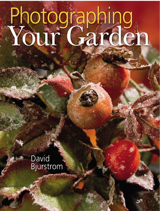 Photographing Your Garden  by  David Bjurstrom