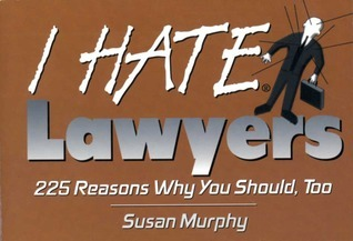I Hate Lawyers  by  Susan Murphy