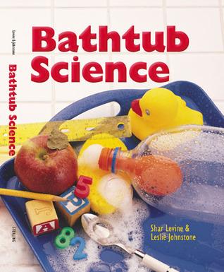 Bathtub Science Shar Levine