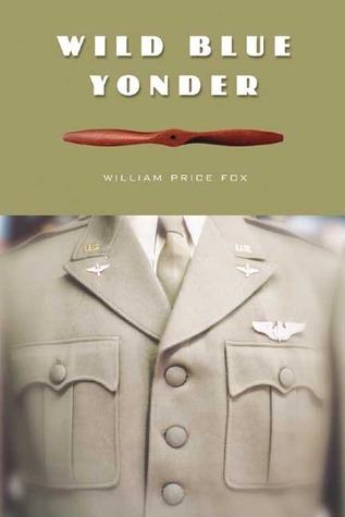 Wild Blue Yonder  by  William Price Fox